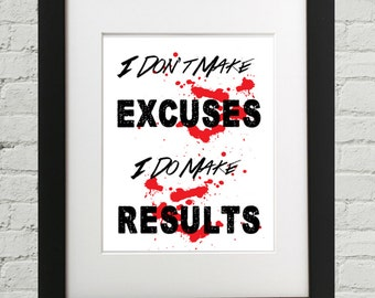 I Don't Make Excuses I Do Make Results, Fitness Decor, Fitness Motivation, Fitness Gifts, Fitness Printable, Fitness Art, Fitness Poster, At