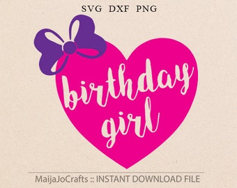 Birthday Girl SVG Birthday svg Bow svg Heart svg Girl svg Clipart png Files for Cutting Machines Svg files for Silhouette Cricut downloads