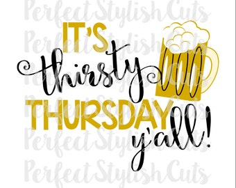 Thirsty Thursday Beer SVG, DXF, EPS, png Files for Cutting Machines Cameo or Cricut - Adult Svg, Alcohol Svg, Mom Svg, Svg Sayings