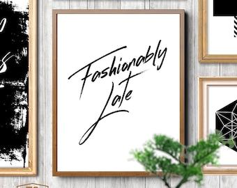FASHIONABLY LATE printable wall art fashion poster home decor typography quote printable art wall art fashion print fashion art