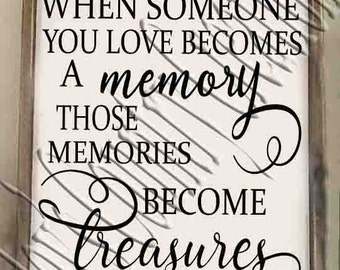 When someone you love becomes a Memory  SVG, PNG, JPEG