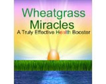 Wheatgrass Miracles