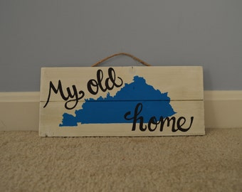 My Old Kentucky Home hand painted sign