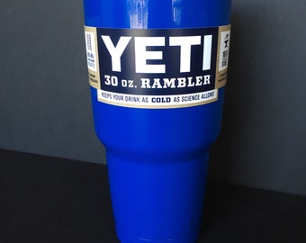 Mirror Blue powder coated 30oz Yeti rambler.