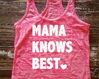 Mama Knows Best - a line burnout tank