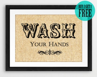 Wash Your Hands Burlap Print, Rustic Home Decor, Washroom, Bathroom Art, Home Sign, Wall Art Print, Homeware, Housewarming Gift, SD53