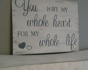 You have my whole heart quote wood sign rustic bedroom hanging