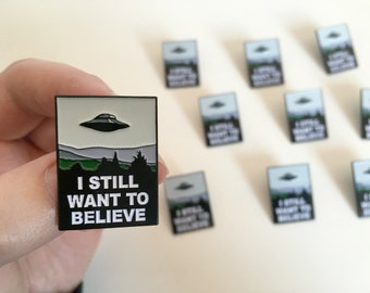 X Files 'I still want to believe' soft enamel pin badge