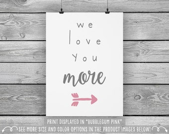 We Love You More - Wall Art for Kids - Available in more sizes, colors, and sets!