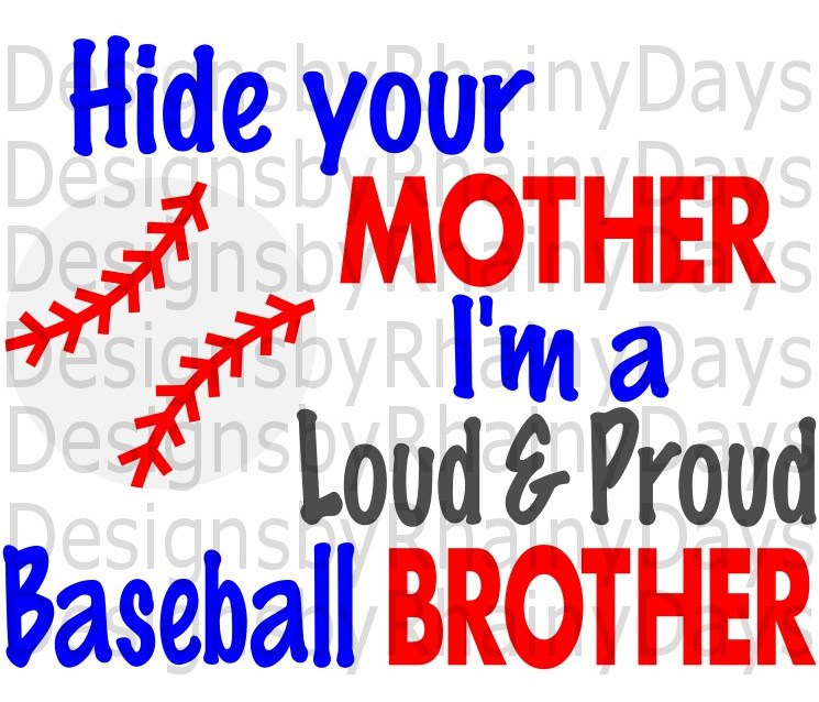 Buy 3 get 1 free! Hide your mother I'm a loud and proud Baseball brother cutting file, SVG, PNG, baseball brother