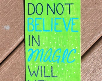 Believe in Magic Handpainted Sign