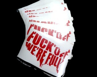 F**K OFF We're Full Stickers