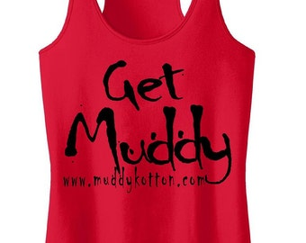 Get Muddy Ladies Tank