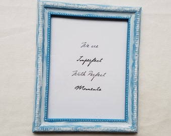 We Are Imperfect With Perfect Moments Quote, Framed Quote