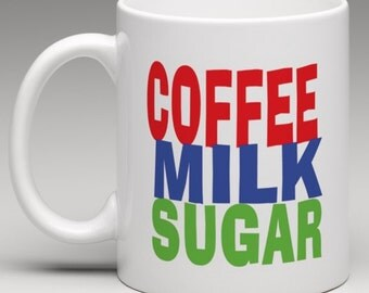 How you like it - Coffee  Milk  Sugar - Novelty Mug