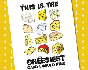 Cheesy Card - Birthday, Anniversary, Valentines etc