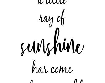 A Little Ray of Sunshine Has Come Into Our World Print