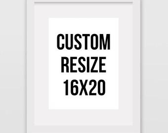 Custom Print Resize // 16x20 // Instant Wall Print