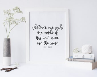 Emily Bronte Quote - Marriage Art Print - Relationship Print - First Anniversary Gift - Wedding Gift - Typography Print - Home Decor
