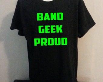 Band Geek Proud- Marching Band tshirt shirt
