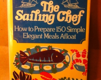 THE SAILING CHEF, a Sailor's Cookbook, 1978