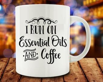 I Run on Essential Oils and Coffee mug, funny mug (M762-rts)