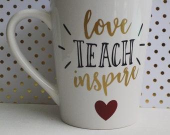 Love, Teach, Inspire Mug // Teacher Mug