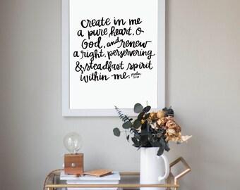 Create In Me A Pure Heart, O God Psalms 51:10 Digital Download Scripture Download Art Print