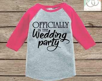 Kids Wedding Outfit - Officially in the Wedding Party Outfit - Kids Wedding Shirt- Baby Wedding Onepiece - Kids Pink Raglan Tee or Onepiece