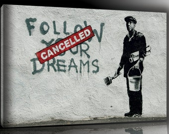 Bansky print on canvas 50 x 70 cm framed and ready to hang already follow your dream