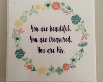 Bible Verse Tile/Bible Verse Decorative Tile/Bible Verse Coaster/Bible/Tile/Coaster/Handmade/You Are Beautiful/You Are Treasured/You Are His