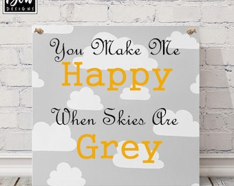 You make me happy when skies are Grey, Nursery cloud sign, playroom