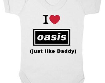 I LOVE OASIS Like DADDY    -  Bodysuit/Baby Grow/Vest/Onesie/Romper/All-In-One, Baby Shower, Christening Present, Newborn Gift, Music, Retro