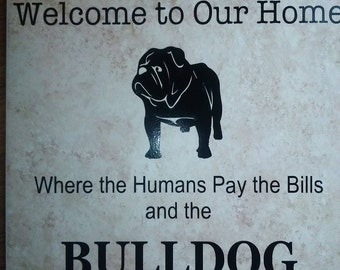 Welcome to our home(Bulldog) Decorative Tile