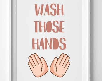PRINTABLE Art > Wash Those Hands < Typography Art Print  - Print Bathroom Wall Art - Wash Your Hands - INSTANT DOWNLOAD