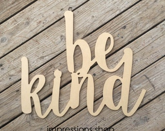 be kind wooden cutout