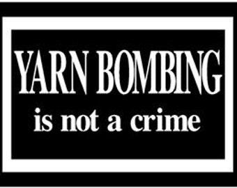 Knitting Crochet Fiber Decal Yarn Bombing is not a Crime