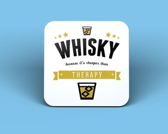 Whisky Because It's Cheaper Than Therapy Drinks Coaster
