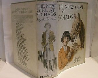 The New Girl at St. Chad's by Angela Brazil - 1920s