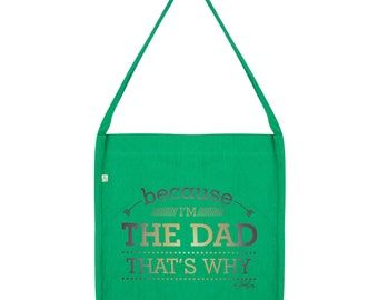 Because I'M The Dad That's Why Tote Bag