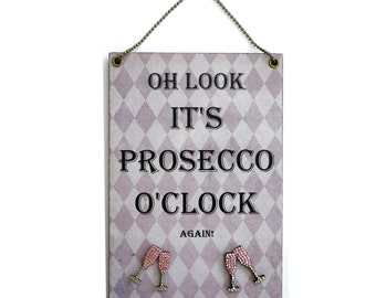 Handmade Crystal Encrusted ' Oh Look It's Prosecco O'Clock ' Hanging Sign 191