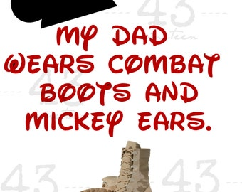 Dad Wears Combat Boots and Mickey Ears Military - Air Force, Marine, Navy, Army