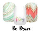 Be Brave Nail Wraps- Custom NAS- Jamberry Nails 2 manis/2pedis