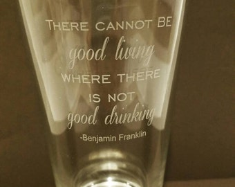 Benjamin Franklin quote, pint glass, etched glass, farmers almanac quote, drinking, beer glass, personalized pint