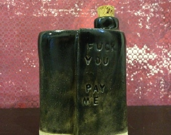 "XS ceramic flask ""pay me"""