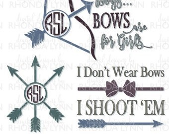 SALE! Bow Hunting SVG, Silly Boys Bows are for Girls svg, I Don't Wear Bows I Shoot 'Em SVG, Bow Hunting Download, Bow Hunting for Girls