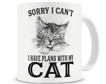 Cat Lover Gift Mug Sorry I Can't I Have Plans With My Cat Mug Crazy Cat Lady Gift Cat Gift Cats Gift For Her Funny Cat Mug Cute Cat