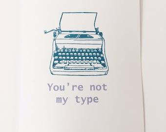 You're not my type typewriter greeting cards