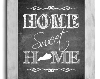Kentucky Art, Home Sweet Home Print, State Print, State Art, Map, Chalkboard Print, Wall Decor, New Home, Housewarming Gift, Christmas Gift