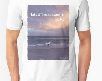 Not all who wander are lost - Surf Tee